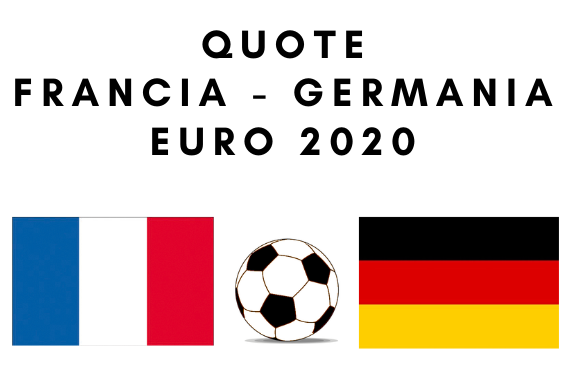 Quote Francia Germania Europei 2020: la guida completa alla partita